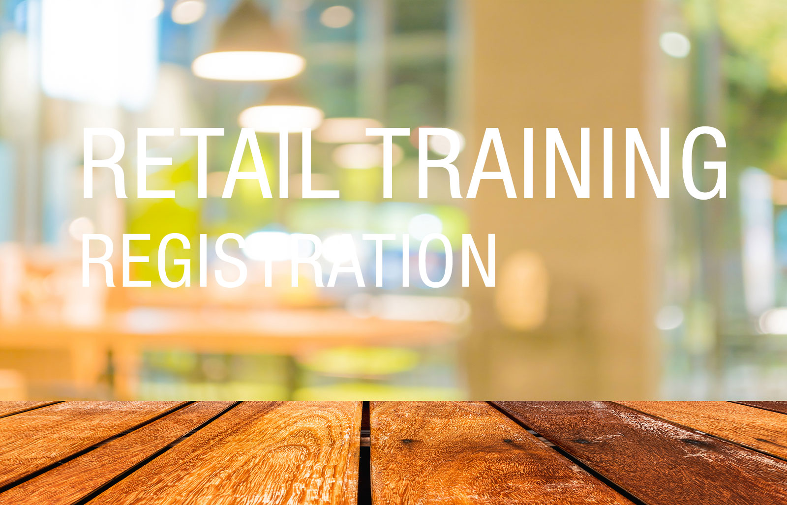Registration for RETAIL TRAINING